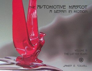 The Automotive Mascot: A Design in Motion (Volume III: The Latter Years)