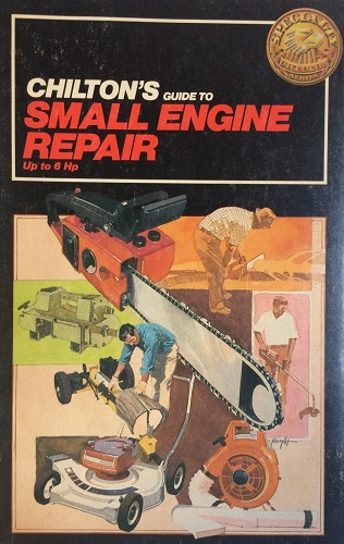 Chilton's Guide to Small Engine Repair Up to 6 Hp