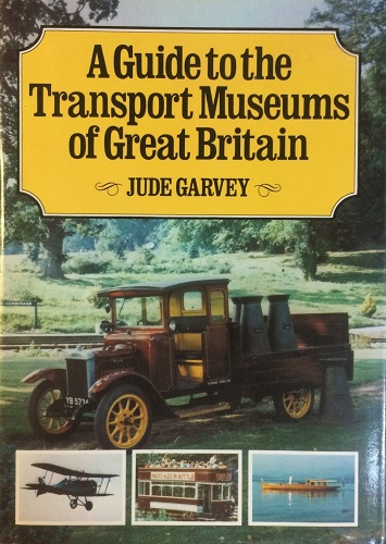 A Guide to the Transport Museums of Great Britain