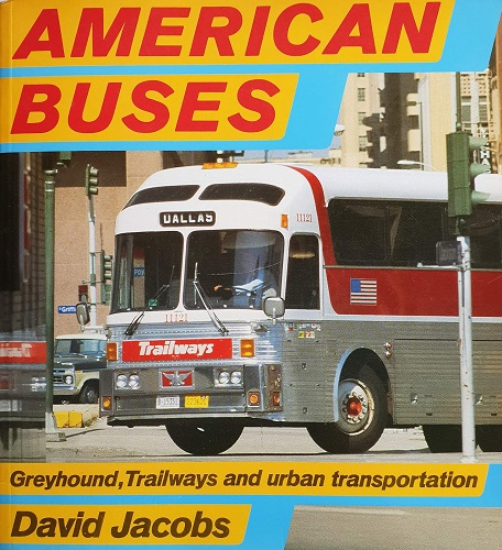 American Buses, Greyhound, Trailways and Urban Transportation